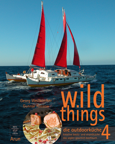 wild things - die outdoorküche 4 - Weißkircher, Georg